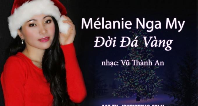 """Mélanie Nga My hát: """"Đời Đá Vàng"""" là lời chúc đồng hương năm mới dương lịch trên truyền hình AAT-TV"""