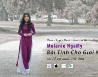 12 ca khúc trữ tình Melanie NgaMy qua:  Amazon Music, iTunes, CD Baby và Google Play để nghe và download…